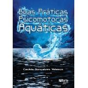 Boas práticas psicomotoras aquáticas (Cacilda Gonçalves Velasco)