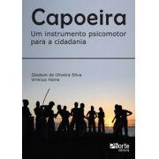 Capoeira: um instrumento psicomotor para a cidadania (Gladson de Oliveira Silva, Vinícius Heine)