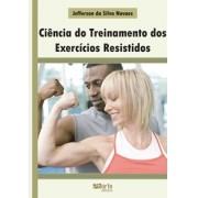 Ciência do treinamento dos exercícios resistidos (Jefferson da Silva Moraes)