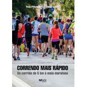 Correndo mais rápido: da corrida de 5 km à meia maratona (Pete Pfitzinger e Philip Latter)