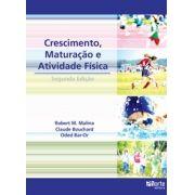 Crescimento, maturação e atividade física - 2ª edição (Claude Bouchard, Odeb Bar-or, Roberto M. Malina)