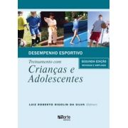 Desempenho esportivo - 2ª edição: treinamento com crianças e adolescentes ( Luiz Roberto Rigolin da Silva )