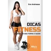 Dicas Fitness: falando de boa forma (Eva Andressa, José Antonio Lima Junior)