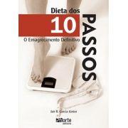 Dieta dos 10 Passos: o emagrecimento definitivo (Jair Rodrigues Garcia Junior)