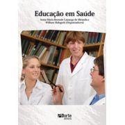Educação em saúde (Sonia Maria Rezende Camargo de Miranda, William Malagutti)