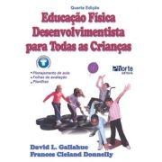 Educação Física desenvolvimentista para todas as crianças - 4ª edição (David L Gallahue, Frances Cleland Donnelly)