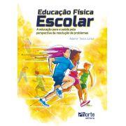 Educação Física Escolar: a educação para a saúde pela perspectiva da resolução de problemas (Ademir Testa Junior )