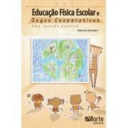 Educação Física Escolar e jogos cooperativos: uma relação possível (Fabricio Monteiro)