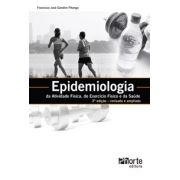 Epidemiologia da atividade física, do exercício físico e da saúde - 3ª edição (Francisco José Godim Pitanga )