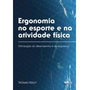 Ergonomia no esporte e na atividade física: otimização do desempenho e da segurança (Human Kinetics, Thomas Reilly)