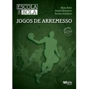 Escola da Bola: Jogos de arremesso (Prof. Dr. Klaus Roth, Daniel Memmert, Renate Schubert)