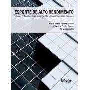 Esporte de Alto Rendimento: fatores críticos de sucesso - gestão - identificação de talentos (Maria Tereza Silveira Böhme, Flávia da Cunha Bastos)
