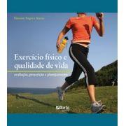 Exercício físico e qualidade de vida: avaliação, prescrição e planejamento ( Simone Sagres Arena)