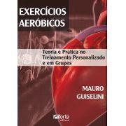 Exercícios aeróbicos: teoria e prática no treinamento personalizado e em grupos