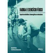 Fadiga e exercício físico (Benedito Pereira, Tácito Pessoa Souza Junior)