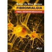 Fibromialgia: o mal-estar do século XXI (Rafael da Silva Mattos)