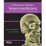 Fisioterapia nas disfunções temporomandibulares (Fabiano de Souza Barbosa, Vanessa Costa da Silva Barbosa)