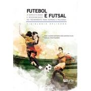 Futebol e futsal: atividades, jogos e treinamento para homens e mulheres - fisiologia aplicada (José Laudier Antunes dos Santos Filho, Ivan da Cruz Piçarro)