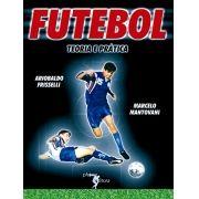 Futebol: teoria e prática