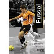 Futsal: treinamento de alto rendimento (Thiago Santi Maria, Alexandre Gomes de Almeida, Miguel de Arruda)