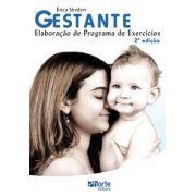 Gestante - 2ª edição: elaboração de programa de exercícios ( Érica Beatriz Lemes Pimentel Verderi)