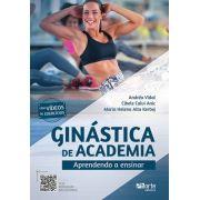 Ginástica de Academia: Aprendendo a Ensinar (Andréa Ferreira Barros Vidal, Cibele Calvi Anic Ribeiro, Maria Helena Aita Kerbej)