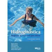 Hidroginástica: proposta de exercícios para idosos - 2 edição (Regina Maria Rovigati Simões)