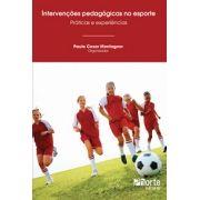 Intervenções pedagógicas no esporte: práticas e experiências (Paulo Cesar Montagner)