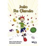 João Re Clamão ( Bernadete Aparecida R. Azevedo, Reury Frank Pereira Bacurau)