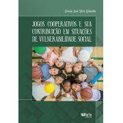Jogos cooperativos e sua contribuição em situações de vulnerabilidade social (Cássio José Silva Almeida)