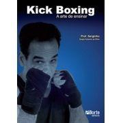 Kick boxing: a arte de ensinar (Sergio Antonio da Silva)