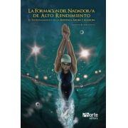 La Formación Del Nadador/A de Alto Rendimiento: El Entrenamiento de La Resistencia Aerobia Y Anaerobia (Emerson Ramirez Farto)