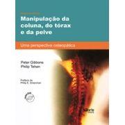 Manipulação da coluna, do tórax e da pelve: uma perspectiva osteopática ( Peter Gibbons, Philip Tehan)