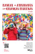 Manual de Atividades para Crianças Pequenas (Bruno, Cristiano, Mérie, Tiago Paçoca e Waldiney)