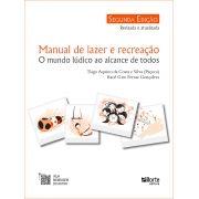 Manual de lazer e recreação - 2ª edição: o mundo lúdico ao alcance de todos (Tiago Aquino da Costa e Silva (Paçoca), Kaoê Giro Ferraz Gonçalves)