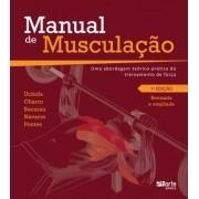 Manual de musculação - 7ª edição: uma abordagem teórico-prática do treinamento de força (Francisco Luciano Pontes Junior, Francisco Navarro)