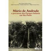 Mário de Andrade: o precursor dos Parques Infantis em São Paulo ( Ana Cristina Arantes, Angélica Viana Da Hora)