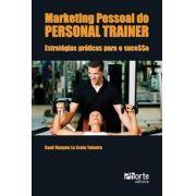 Marketing pessoal do personal trainer: estratégias práticas para o sucesso