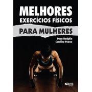 Melhores Exercícios físicos para mulheres ( Dean Hodgkin, Caroline Pearce)