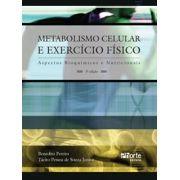 Metabolismo celular e exercício físico - 3ª edição: aspectos bioquímicos e nutricionais (Benedito Pereira e Tácito Pessoa de Souza Jr. )