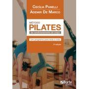 Método Pilates de Condicionamento do corpo - 3ª edição: um programa para toda a vida ( Ademir De Marco, Cecília Panelli Delgado)