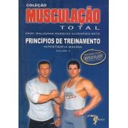 Musculação total: vol 2 - parte 1: princípios de treinamento - hipertrofia máxima (Waldemar Marques Guimarães Neto)