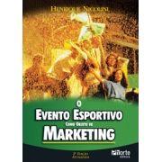 O evento esportivo como objeto de marketing - 2ª edição (Henrique Nicolini)