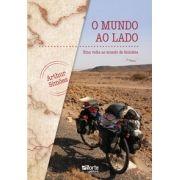 O mundo ao lado - 2ª edição: Uma Volta ao Mundo de Bicicleta ( Arthur Simões)