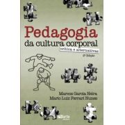 Pedagogia da cultura corporal: crítica e alternativas (Marcos Garcia Neira, Mario Luiz Ferrari)