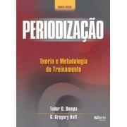 Periodização - 5ª edição: teoria e metodologia do treinamento ( G.Gregory Haff, Tudor Bompa)