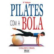 Pilates com a bola - 2ª edição (Coolen Craig)