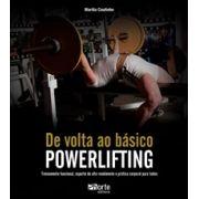 Powerlifting de volta ao básico: treinamento funcional, esporte de alto rendimento e prática corporal para todos (Marília Coutinho)