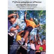 Praticas pedagogicas reflexivas em esporte educacional - 2ª edição: Unidade didática como instrumento de ensino e aprendizagem (Adriano José Rossetto Junior, Caio Martins Costa)