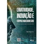 Criatividade, inovação e empreendedorismo: Startups e empresas digitais na economia criativa (Felipe Chibas)